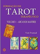 FORMAÇÃO EM TAROT TERAPÊUTICO - VOLUME 1 - ARCANOS MAIORES (Portuguese Edition)
