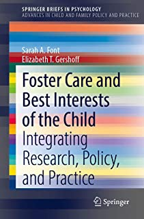 Foster Care and Best Interests of the Child: Integrating Research, Policy, and Practice