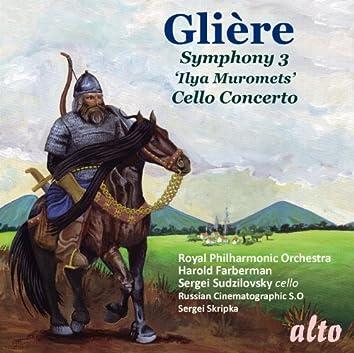 GLIERE: Symphony No. 3 ('Ilya Muromets'); Cello Concerto