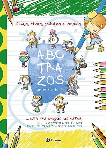 ABCTRAZOS: ¡Dibuja, traza, colorea e imagina con tus amigas las letras! (Castellano - A Partir De 3 Años - Libros Didácticos - Las Divertidas Aventuras De Las Letras Y Los Números)