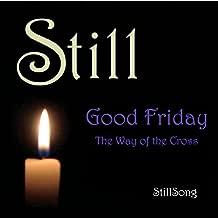 Still Good Friday