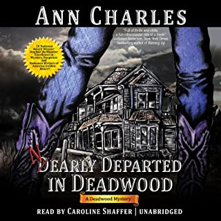 Nearly Departed in Deadwood     Deadwood Mystery, Book 1              By:                                                                                                                                 Ann Charles                               Narrated by:                                                                                                                                 Caroline Shaffer                      Length: 12 hrs and 2 mins     402 ratings     Overall 4.3