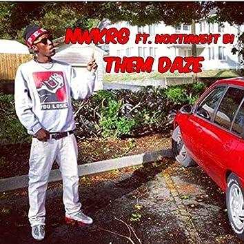 Them Daze (feat. NorthWe$t B1)
