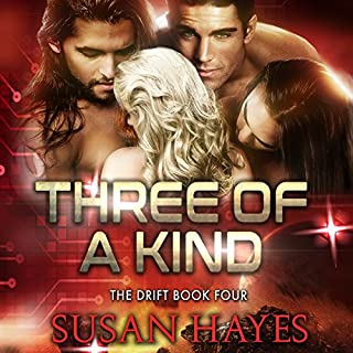 Three of a Kind     The Drift, Book 4              Written by:                                                                                                                                 Susan Hayes                               Narrated by:                                                                                                                                 Tieran Wilder                      Length: 6 hrs and 30 mins     Not rated yet     Overall 0.0