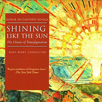 Shining Like The Sun - The Chants Of The Transfiguration
