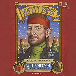 Pretty Paper                   By:                                                                                                                                 Willie Nelson                               Narrated by:                                                                                                                                 W. Brown,                                                                                        David Ritz                      Length: 5 hrs and 39 mins     Not rated yet     Overall 0.0