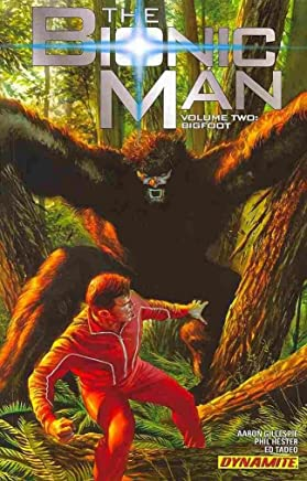 [Bionic Man: Bigfoot Volume 2] (By (artist)  Ed Tadeo , By (author)  Phil Hester , By (author)  Aaron Gillespie) [published: September, 2013]