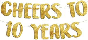 Sterling James Co. Cheers to 10 Years Gold Glitter Banner - 10th Anniversary and Birthday Party Decorations