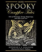 More Spooky Campfire Tales: Tales of Hauntings, Strange Happenings, and Other Local Lore