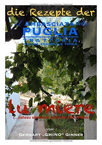 die Rezepte der L'Ambasciata della Puglia / die Rezepte der L'Ambasciata della Puglia XIII.: lu miere (nahezu sämtliche apulische DOC-Weine)