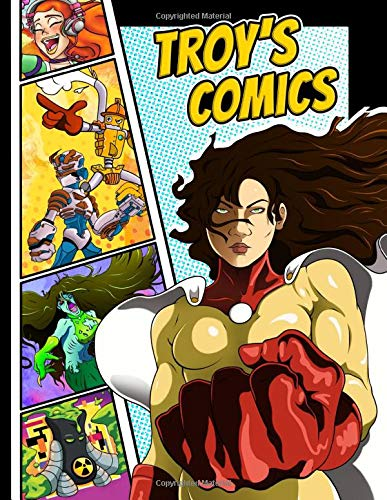 Troy's Comics: Personalized Create a Comic! Blank Comic Book with 50 Different Page Layouts to Draw Your Own Comics! Power Up Your Imagination!