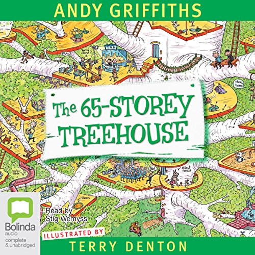 The 65-Storey Treehouse                   By:                                                                                                                                 Andy Griffiths                               Narrated by:                                                                                                                                 Stig Wemyss                      Length: 2 hrs and 13 mins     55 ratings     Overall 4.5