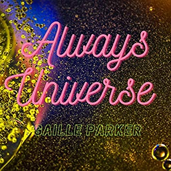 Always Universe