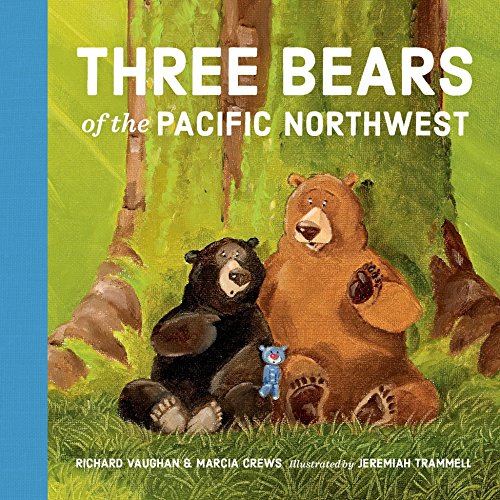 Three Bears of the Pacific Northwest (Pacific Northwest Fairy Tales)