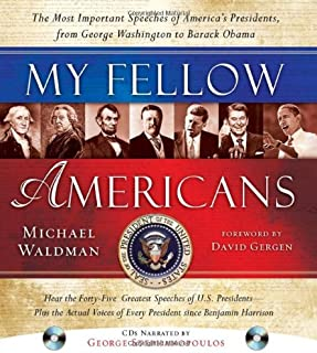 My Fellow Americans with 2 CDs, 2E: The Most Important Speeches of America's Presidents, from George Washington to Barack Obama