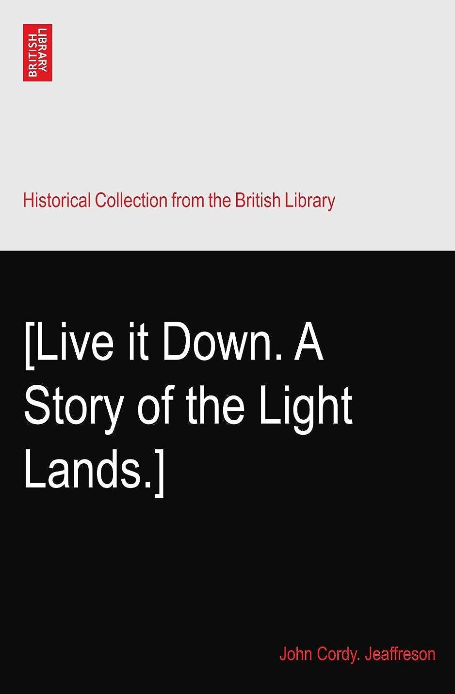 ヒロイック趣味慣性[Live it Down. A Story of the Light Lands.]