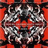 Todo el Mundo Mata Gente (Remix) [Explicit]