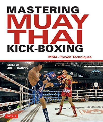 Mastering Muay Thai Kick-Boxing: MMA-Proven Techniques (English Edition)