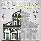 Architettura e disegno-Con eserciziario. Per le Scuole superiori. Con e-book. Con espansio...