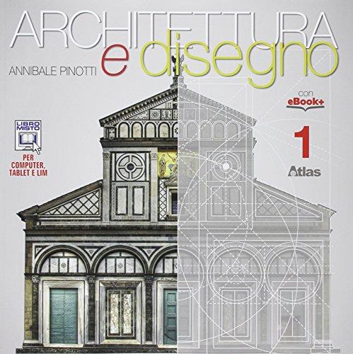 Architettura e disegno-Con eserciziario. Per le Scuole superiori. Con e-book. Con espansione online (Vol. 1)