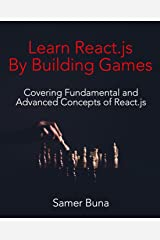 Learn React.js By Building Games: 2nd Edition Paperback