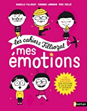 Mes émotions [ les cahiers Filliozat ] (French Edition)