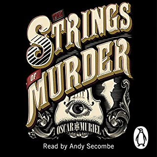 The Strings of Murder                   By:                                                                                                                                 Oscar de Muriel                               Narrated by:                                                                                                                                 Andy Secombe                      Length: 11 hrs and 28 mins     713 ratings     Overall 4.3