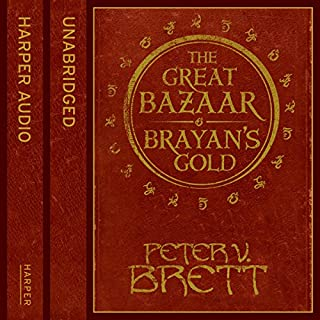 Great Bazaar and Brayan's Gold                   By:                                                                                                                                 Peter V. Brett                               Narrated by:                                                                                                                                 Colin Mace                      Length: 3 hrs and 7 mins     14 ratings     Overall 4.8