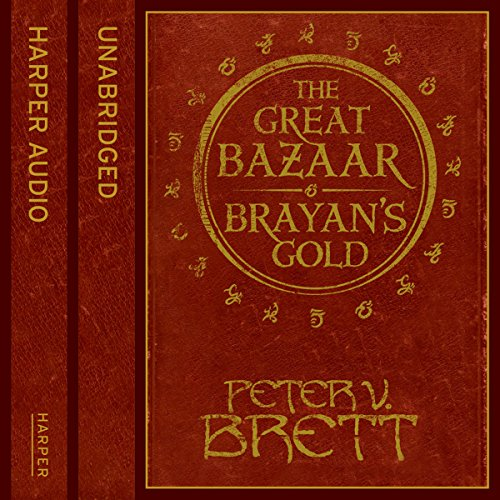 Great Bazaar and Brayan's Gold                   By:                                                                                                                                 Peter V. Brett                               Narrated by:                                                                                                                                 Colin Mace                      Length: 3 hrs and 7 mins     13 ratings     Overall 4.9