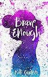 Brave Enough (Women of Action) - Kati Gardner