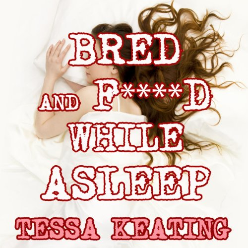 Bred and F--ked While Asleep audiobook cover art