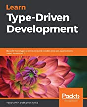 Learn Type-Driven Development: Benefit from type systems to build reliable and safe applications using ReasonML 3
