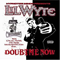 Doubt Me Now by Lil' Wyte (2003-03-04)