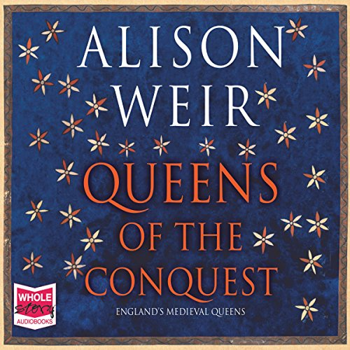 Queens of the Conquest                   De :                                                                                                                                 Alison Weir                               Lu par :                                                                                                                                 Julia Franklin                      Durée : 17 h et 30 min     Pas de notations     Global 0,0