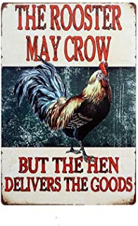 The Rooster May Crow But The Hen Delivers The Goods Retro Vintage Chic Metal Sign 12