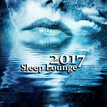 Sleep Lounge 2017 – Relaxing Music 2017, Deep Sleep, New Age's Lullabies, Cure Insomnia, Easy Sleep, White Noise Nature