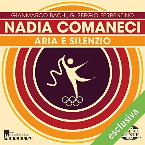 Nadia Comaneci: Aria e silenzio (Olimpicamente)  Audiolibri