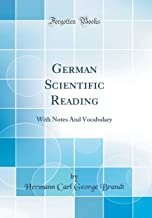 German Scientific Reading: With Notes And Vocabulary (Classic Reprint) (German Edition)