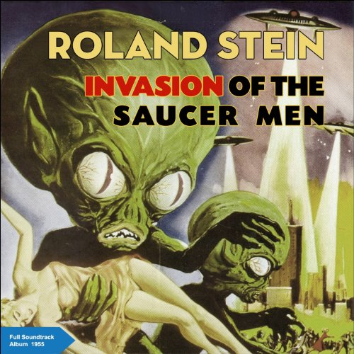 Invasion of the Saucer Men (Full Soundtrack Album - 1955)
