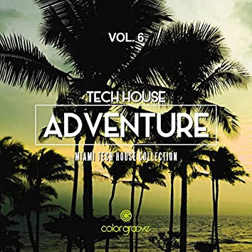 Tech House Adventure, Vol. 6 (Miami Tech House Collection)