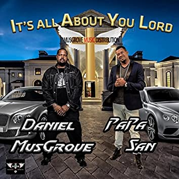 It's All About You Lord (feat. Papa San)