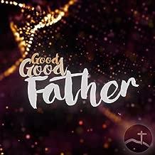 Good Good Father (feat. Sarah Walters)
