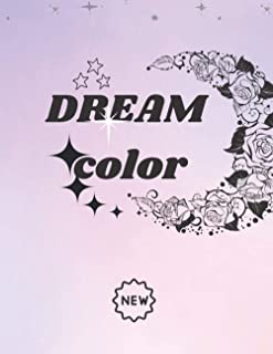 """Dream Color: Coloring Book for Creative Minds easy coloring color in dream for all ages size """"8.5*11"""""""