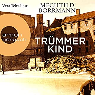 Trümmerkind                   By:                                                                                                                                 Mechtild Borrmann                               Narrated by:                                                                                                                                 Vera Teltz                      Length: 7 hrs and 45 mins     2 ratings     Overall 4.5