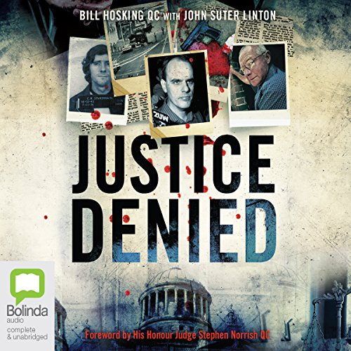 Justice Denied                   By:                                                                                                                                 Bill Hosking QC,                                                                                        John Suter Linton                               Narrated by:                                                                                                                                 Robert Meldrum                      Length: 8 hrs and 50 mins     2 ratings     Overall 5.0