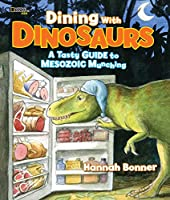 Dining With Dinosaurs: A Tasty Guide to Mesozoic Munching