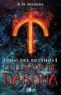 Hijos del destino 1: El legado de Darona par RM Madera