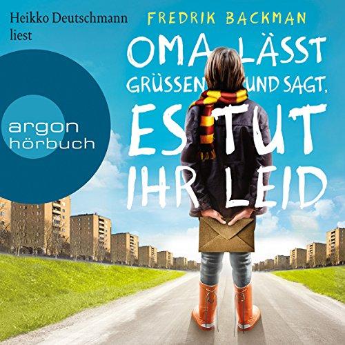 Oma lässt grüßen und sagt, es tut ihr leid                   By:                                                                                                                                 Fredrik Backman                               Narrated by:                                                                                                                                 Heikko Deutschmann                      Length: 14 hrs and 12 mins     4 ratings     Overall 5.0