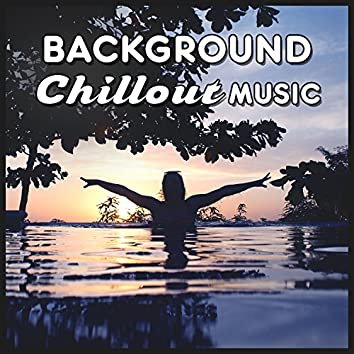 Background Chillout Music – Ambient Chillout Relaxation, Chill Out Paradise, Summer Night Chill, Sunset Music, Ibiza Party