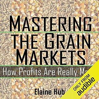 Mastering the Grain Markets audiobook cover art